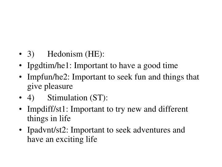 3) Hedonism (HE):