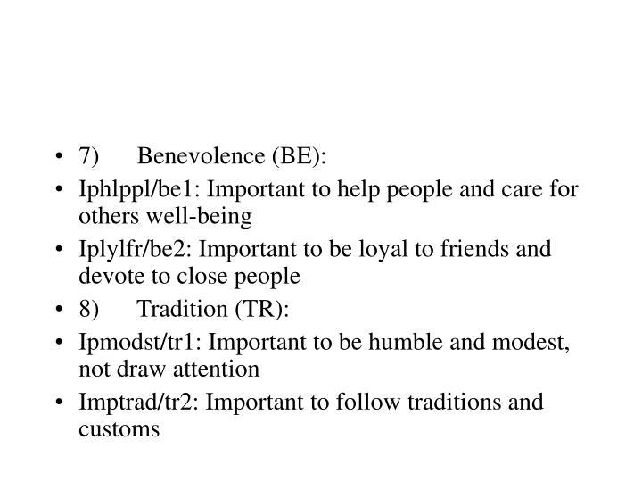 7) Benevolence (BE):