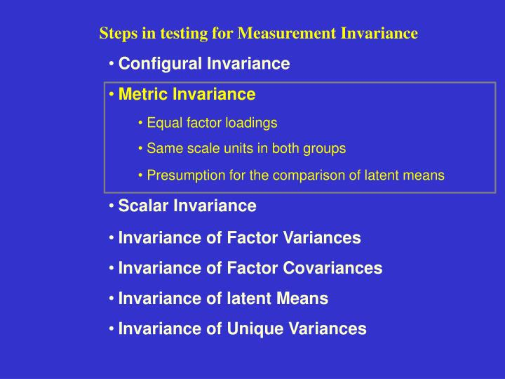 Steps in testing for Measurement Invariance