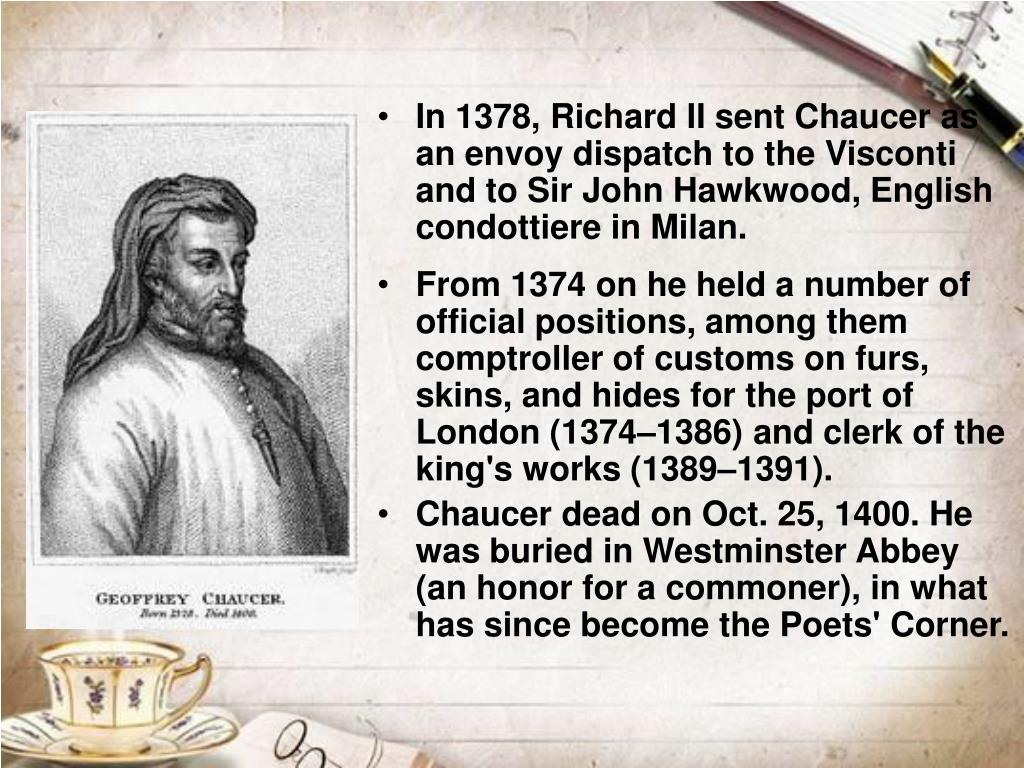 In 1378, Richard II sent Chaucer as an envoy dispatch to the Visconti and to Sir John Hawkwood, English condottiere in Milan.