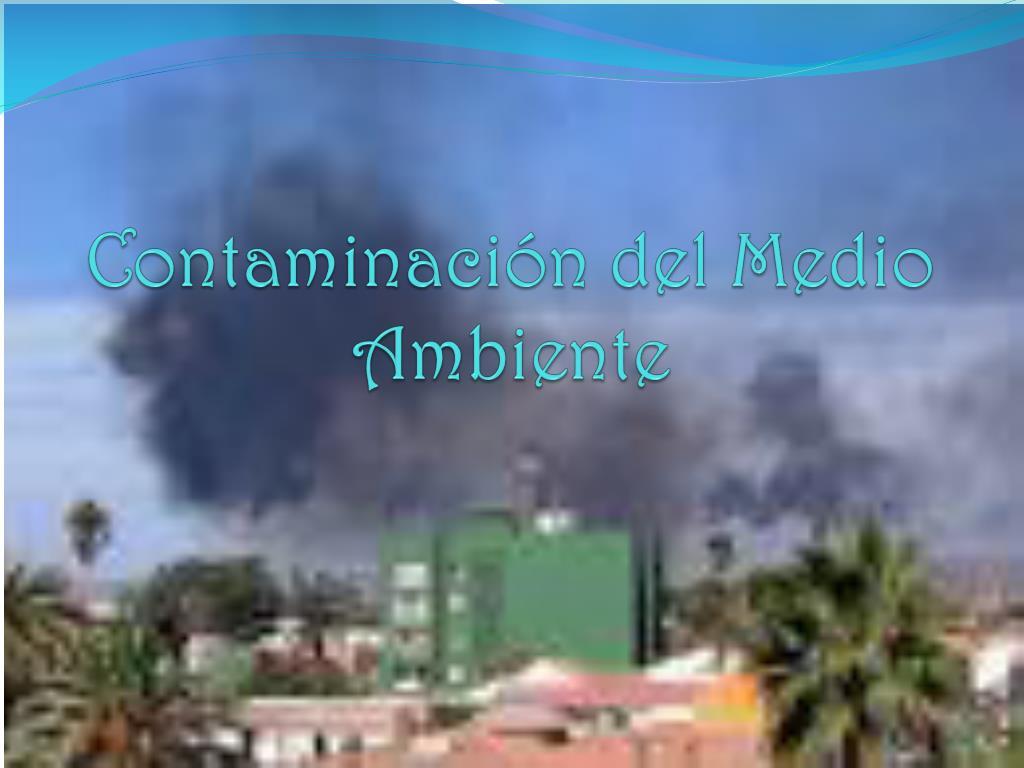contaminaci n del medio ambiente l.