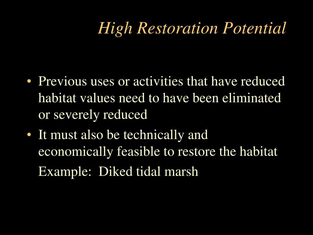 High Restoration Potential