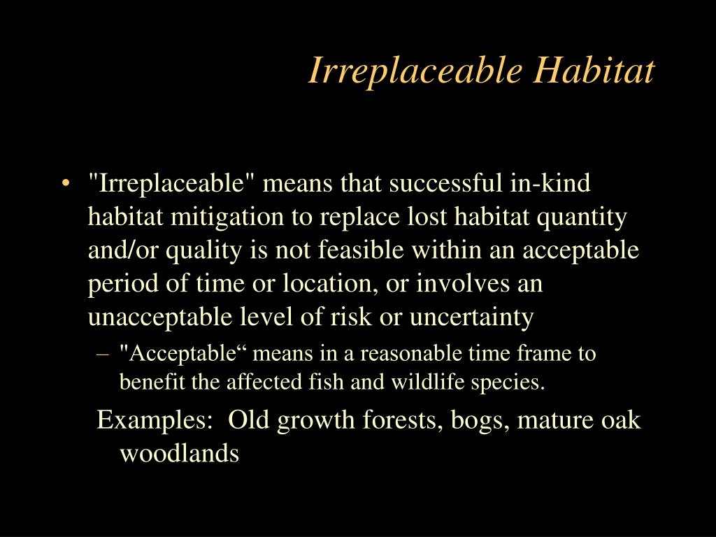 Irreplaceable Habitat
