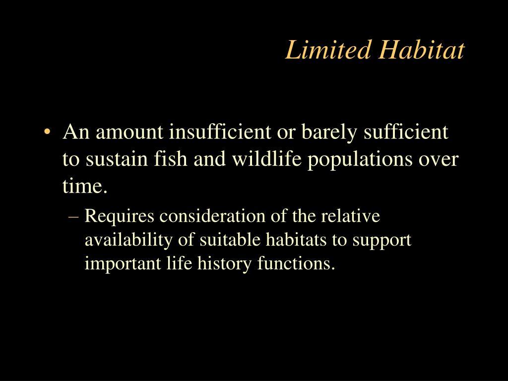 Limited Habitat