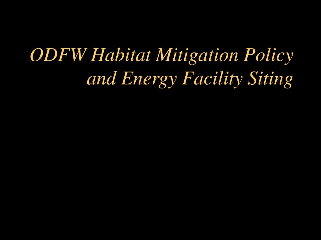 ODFW Habitat Mitigation Policy and Energy Facility Siting