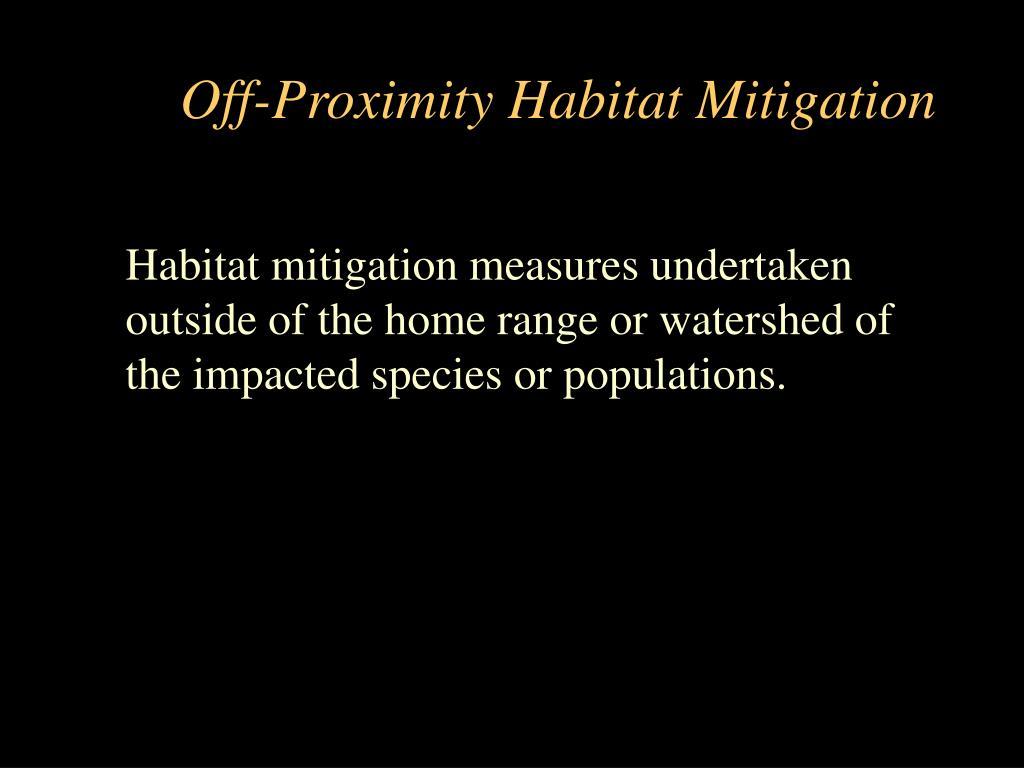 Off-Proximity Habitat Mitigation