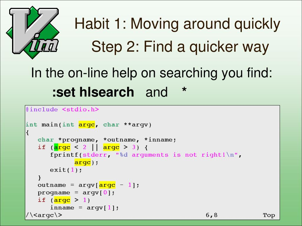 Habit 1: Moving around quickly
