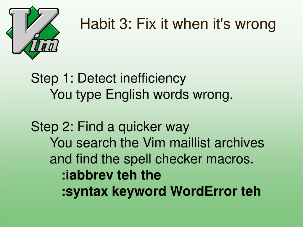 Habit 3: Fix it when it
