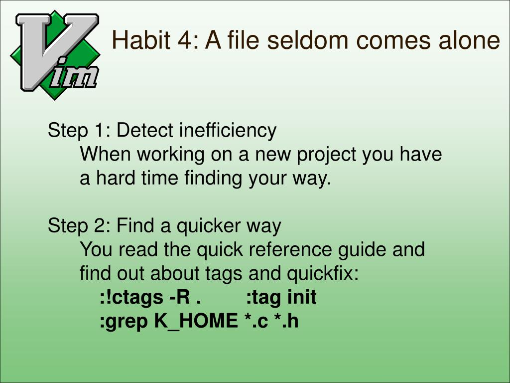 Habit 4: A file seldom comes alone