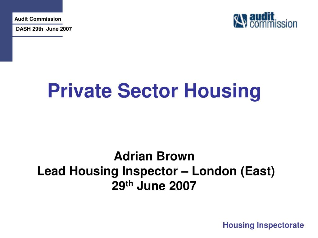 private sector housing adrian brown lead housing inspector london east 29 th june 2007 l.