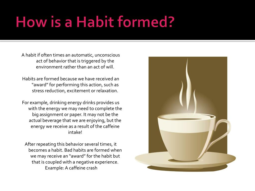 How is a Habit formed?