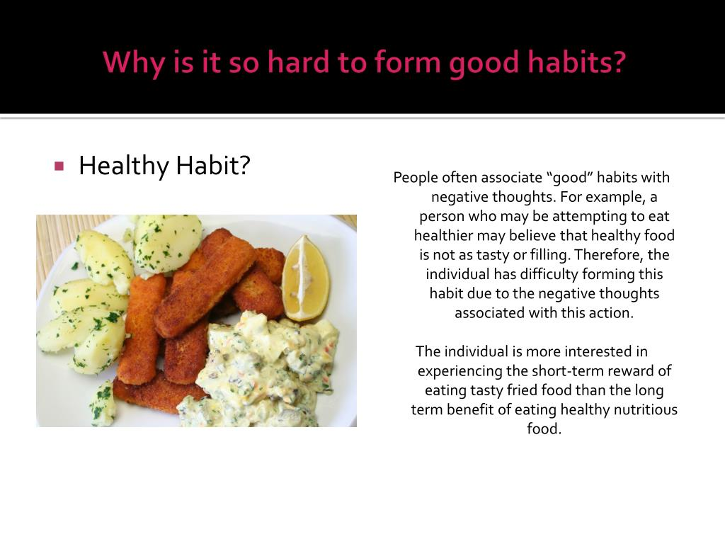 Why is it so hard to form good habits?