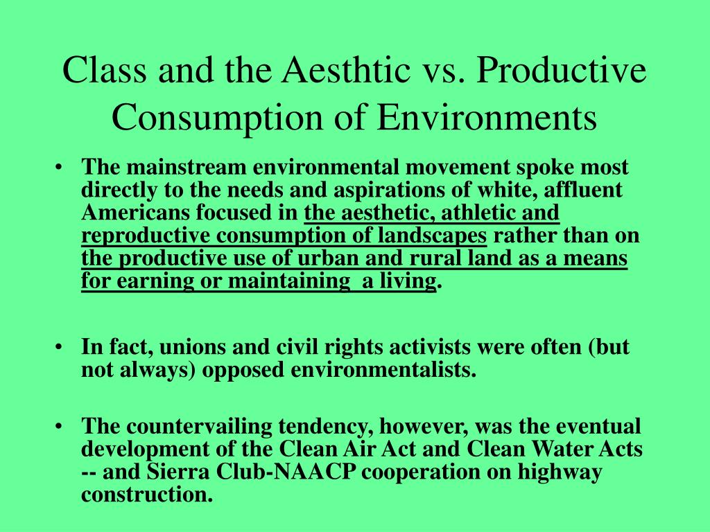 Class and the Aesthtic vs. Productive Consumption of Environments