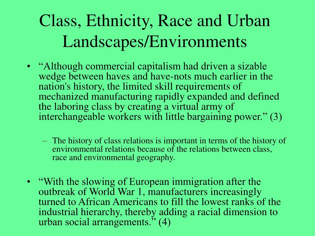 Class, Ethnicity, Race and Urban Landscapes/Environments