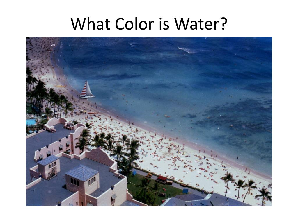 What Color is Water?