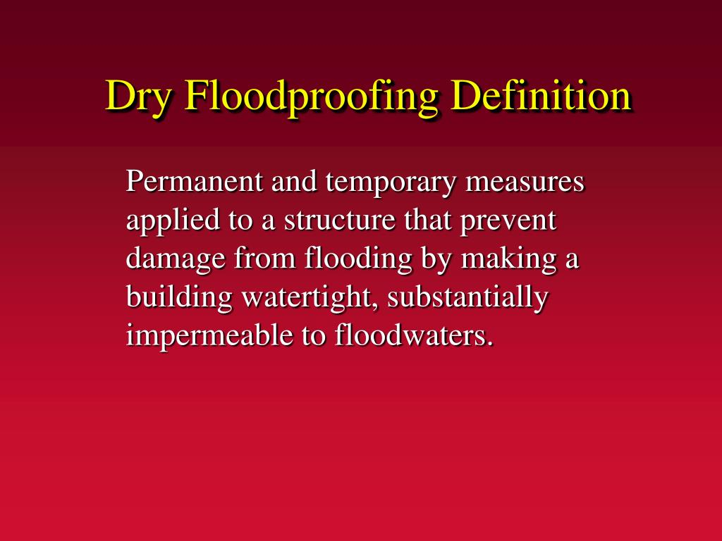 Dry Floodproofing Definition