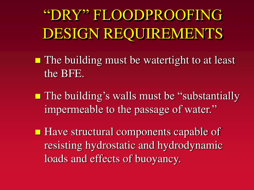 """DRY"" FLOODPROOFING DESIGN REQUIREMENTS"