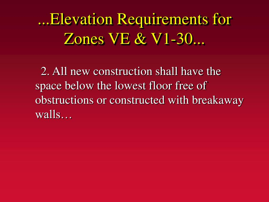 ...Elevation Requirements for Zones VE & V1-30...