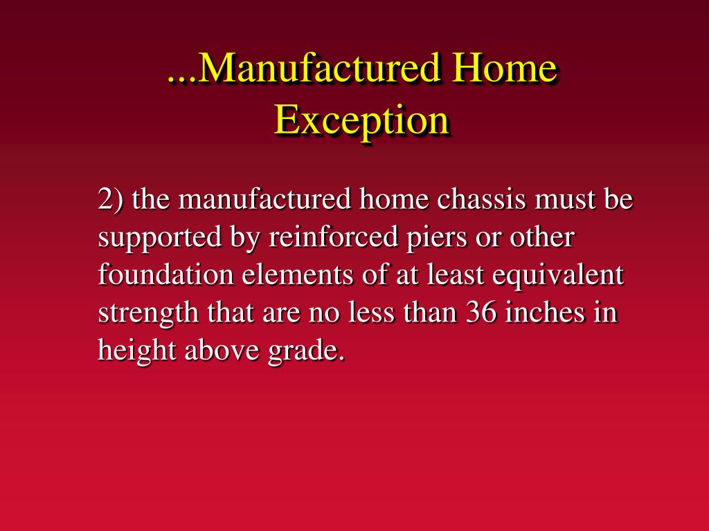 ...Manufactured Home Exception