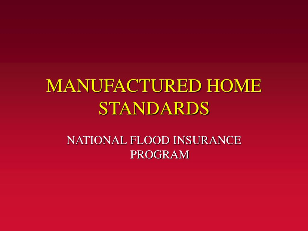 MANUFACTURED HOME STANDARDS