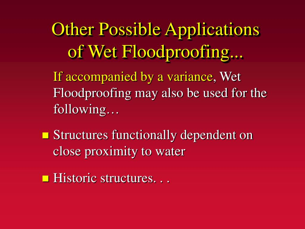 Other Possible Applications of Wet Floodproofing...