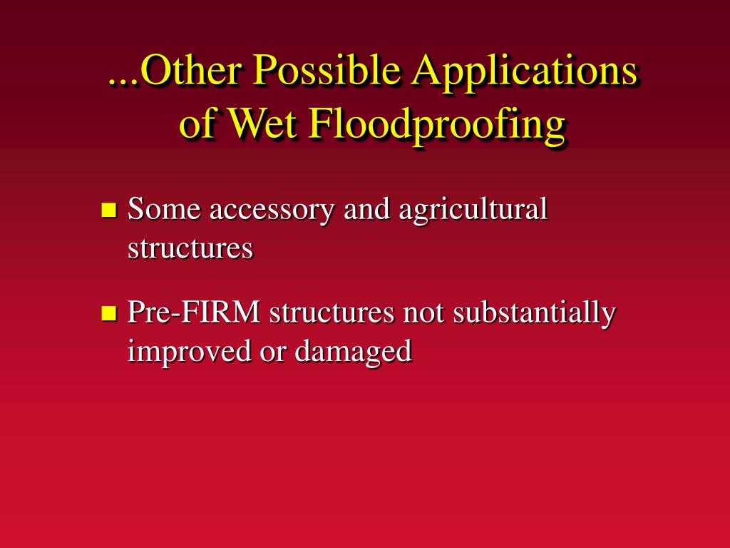 ...Other Possible Applications of Wet Floodproofing