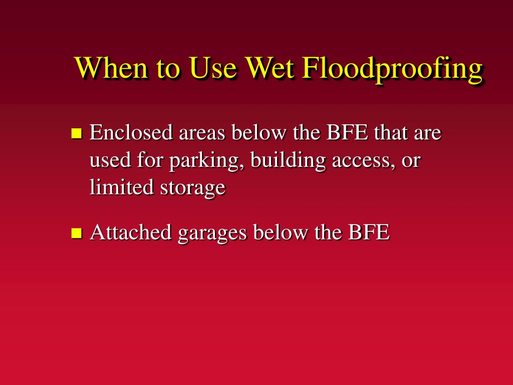 When to Use Wet Floodproofing