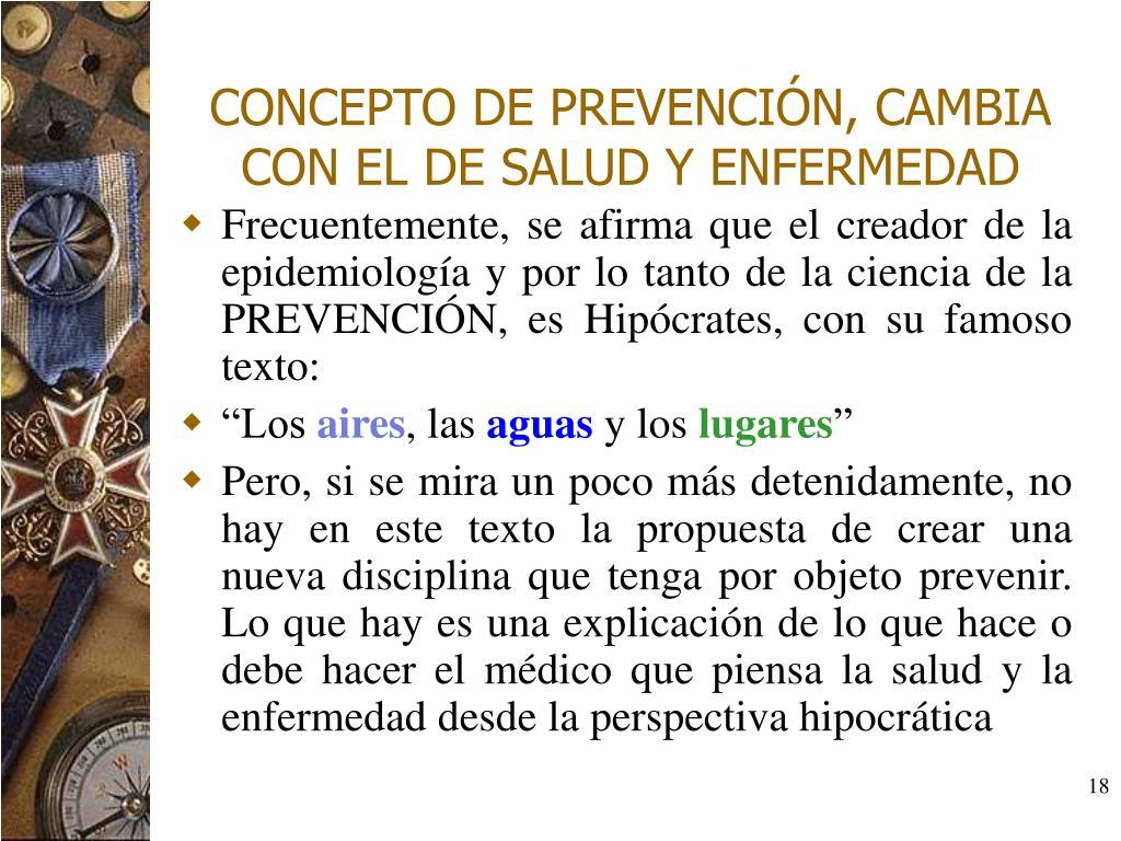 CONCEPTO DE PREVENCIÓN, CAMBIA CON EL DE SALUD Y ENFERMEDAD