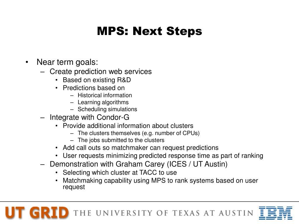 MPS: Next Steps