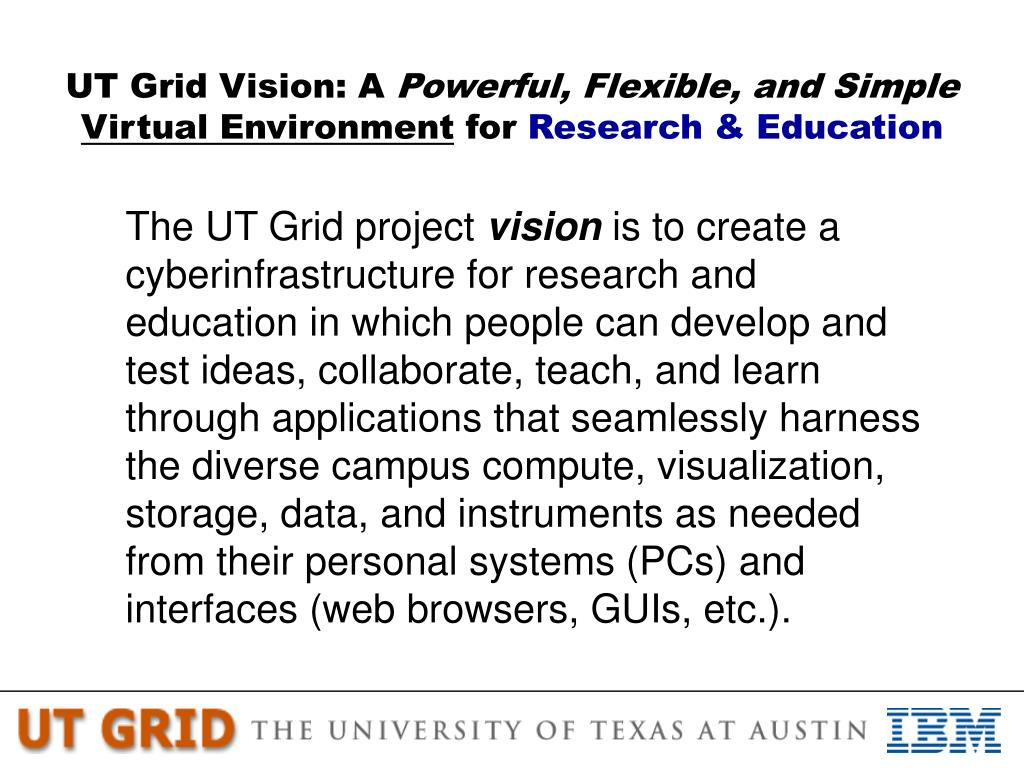 UT Grid Vision: A