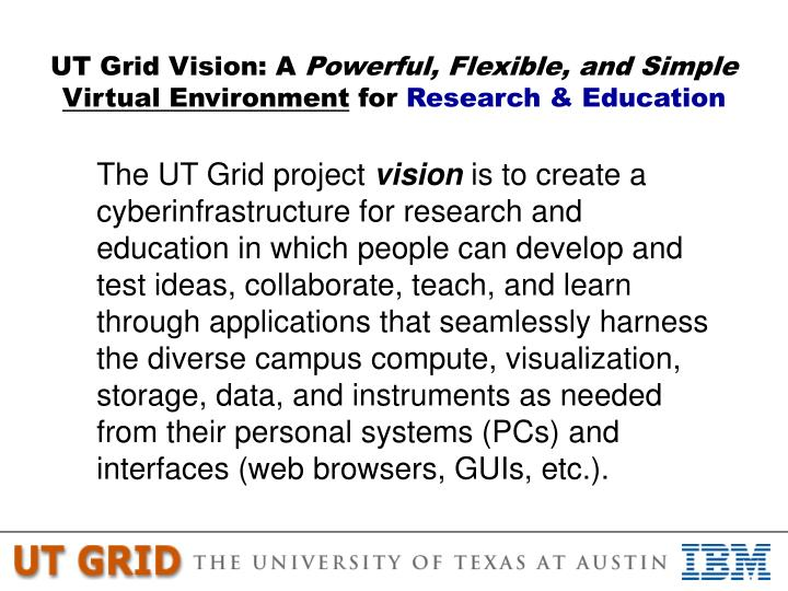 Ut grid vision a powerful flexible and simple virtual environment for research education