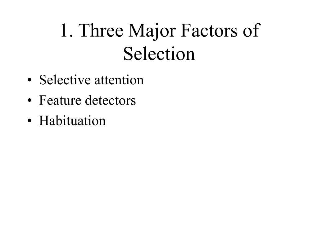 1. Three Major Factors of Selection