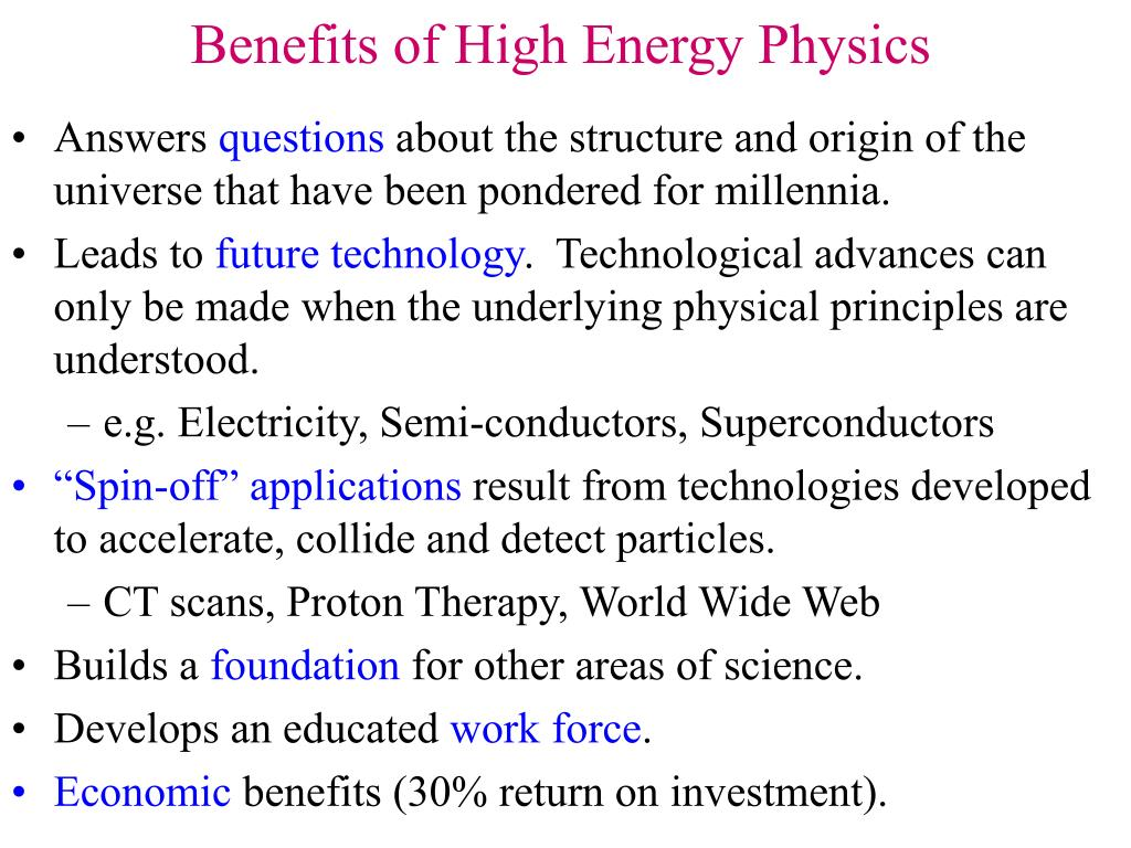Benefits of High Energy Physics