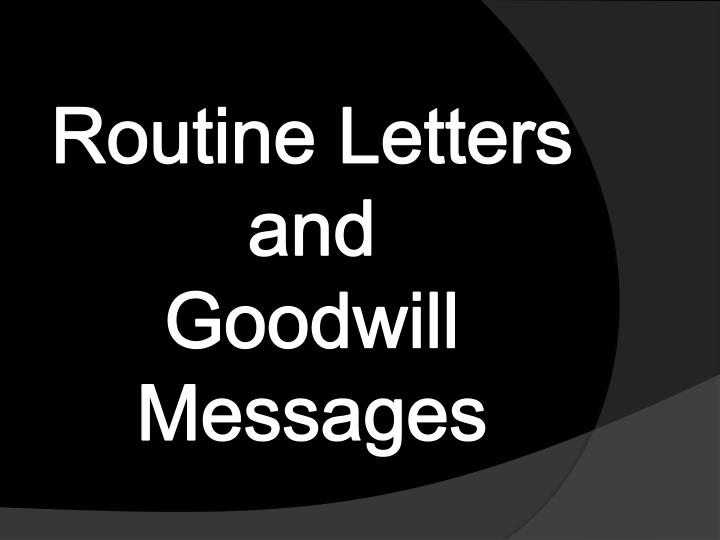 routine letters and goodwill messages n.