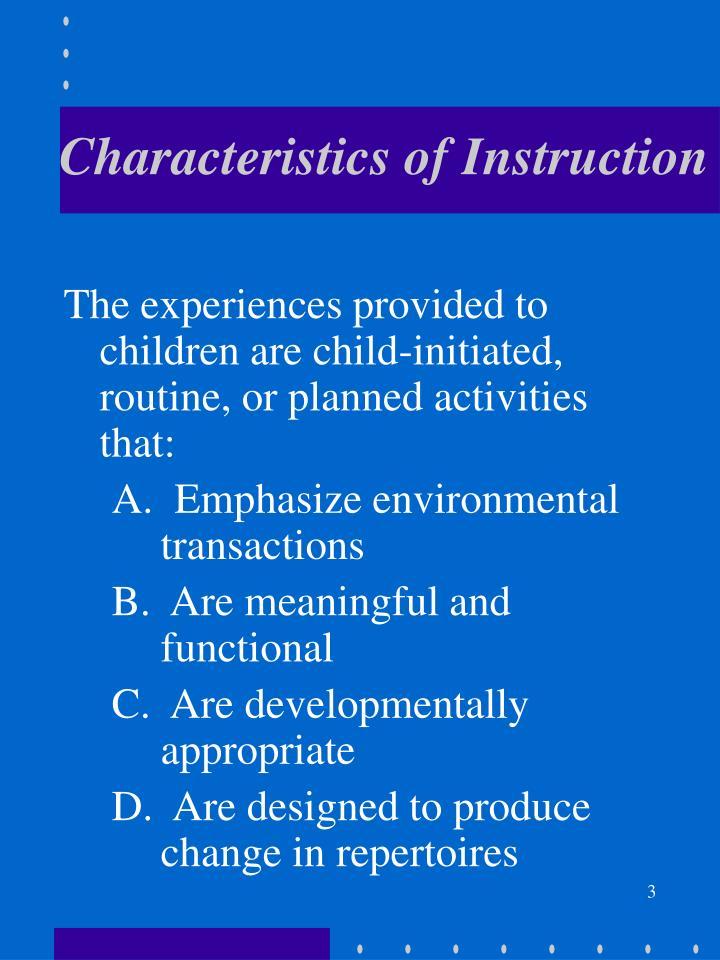 Characteristics of instruction