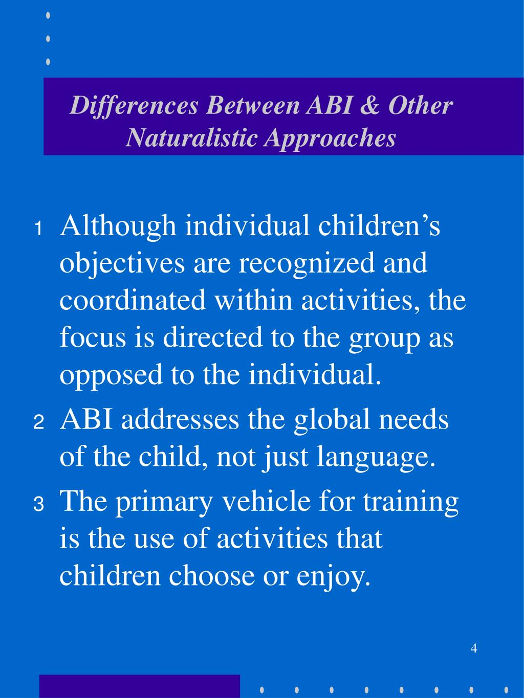 Differences Between ABI & Other Naturalistic Approaches