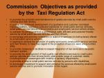 commission objectives as provided by the taxi regulation act