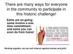 there are many ways for everyone in the community to participate in this historic challenge