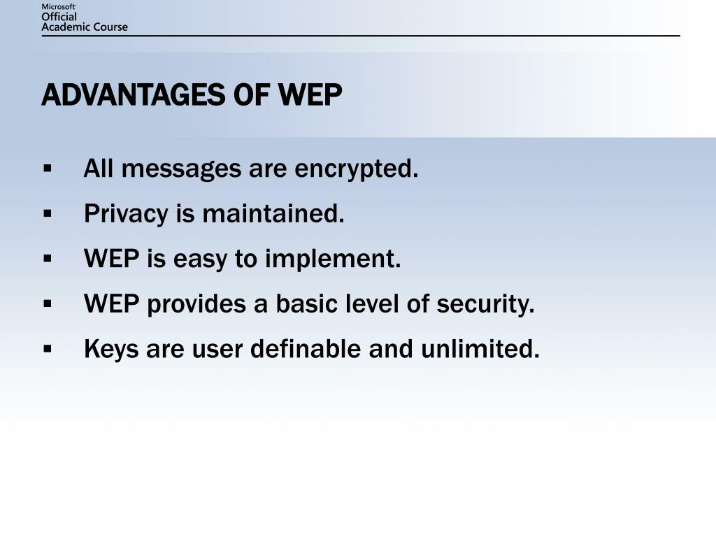 ADVANTAGES OF WEP