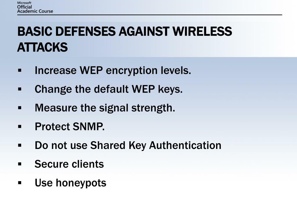 BASIC DEFENSES AGAINST WIRELESS ATTACKS