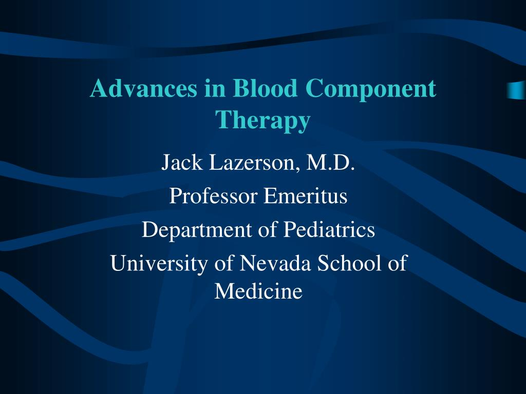 Advances in Blood Component Therapy