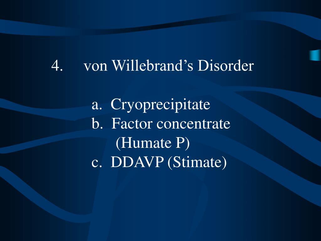 4.von Willebrand's Disorder