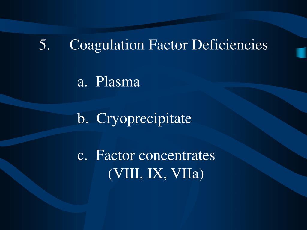 5.Coagulation Factor Deficiencies