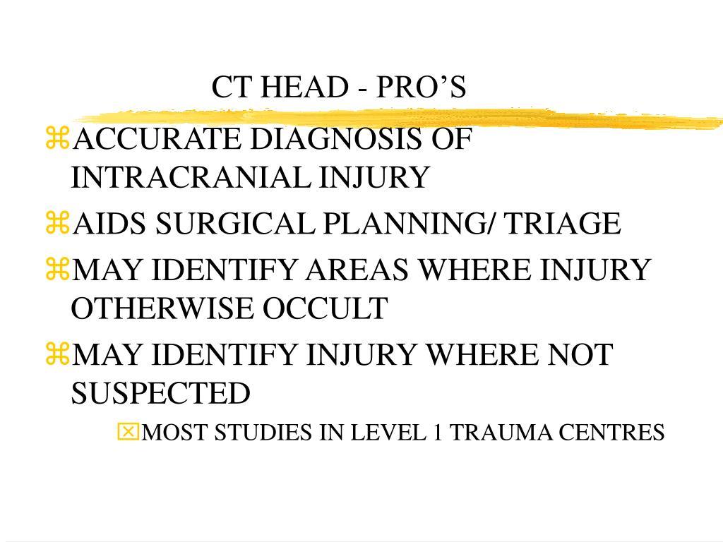 CT HEAD - PRO'S