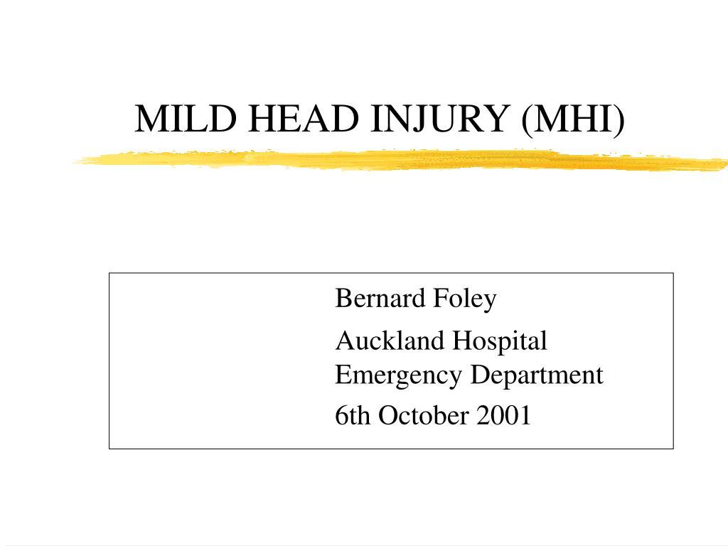 MILD HEAD INJURY (MHI)