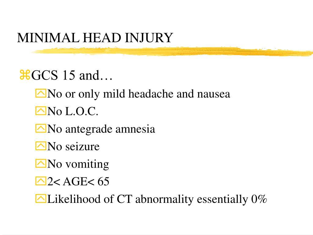 MINIMAL HEAD INJURY