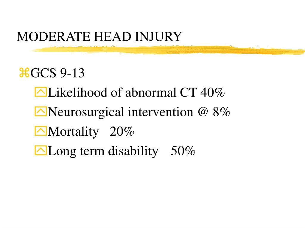 MODERATE HEAD INJURY