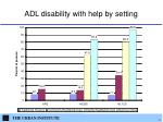 adl disability with help by setting