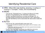 identifying residential care