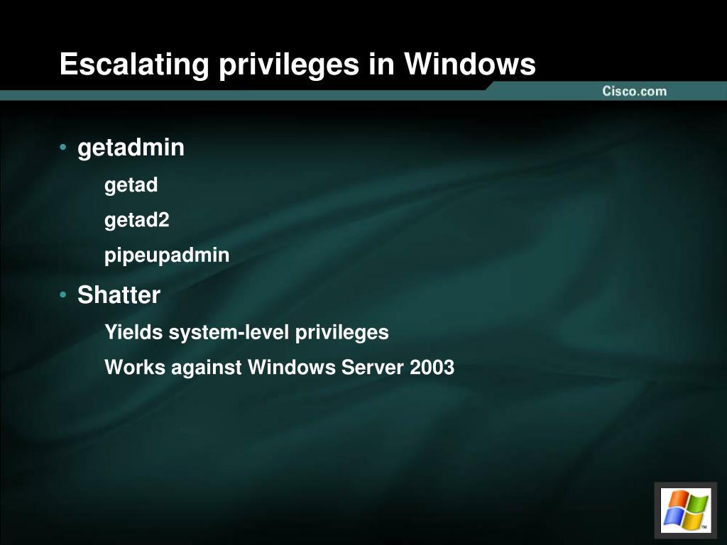 Escalating privileges in Windows